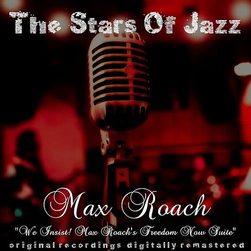 The Stars of Jazz: We Insist! Max Roach's Freedom Now Suite de Max Roach