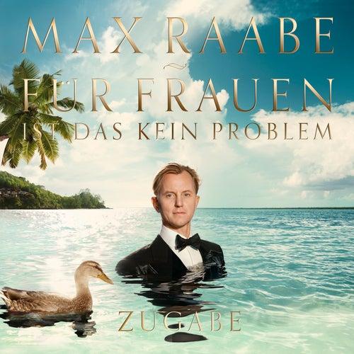 Für Frauen ist das kein Problem - Zugabe von Max Raabe