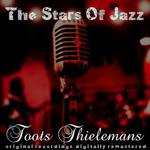 The Stars of Jazz von Toots Thielemans