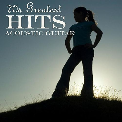 70s Greatest Hits - Acoustic Guitar by 70s Greatest Hits