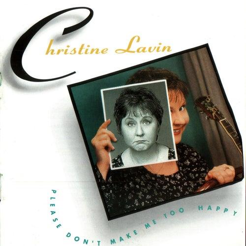 Please Don't Make Me Too Happy de Christine Lavin