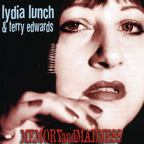 Memory And Madness by Lydia Lunch