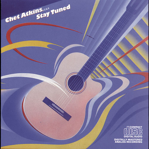 Stay Tuned by Chet Atkins