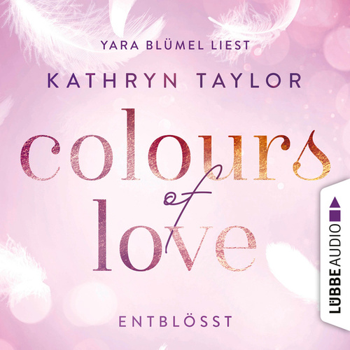 Colours of Love: Entblößt von Kathryn Taylor
