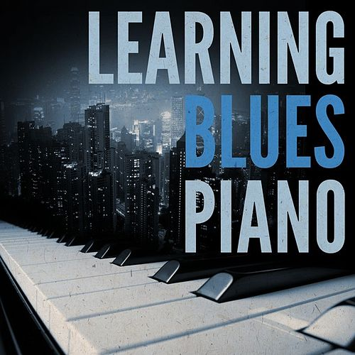 Learning Blues Piano by Various Artists