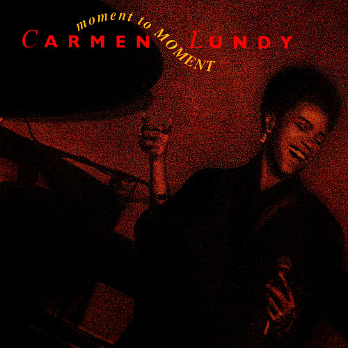 Moment to Moment de Carmen Lundy