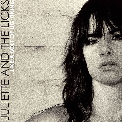 …Like A Bolt Of Lightning by Juliette And The Licks