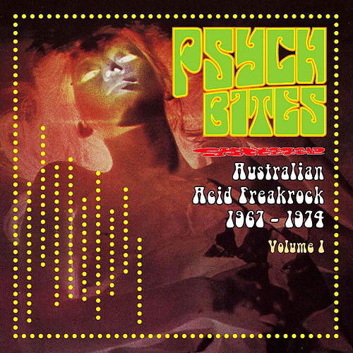 Pysch Bites - Australian Acid Freakrock 1967-1974, Vol. 1 (Remastered) von Various Artists