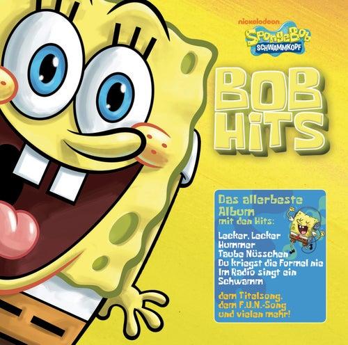 Bob Hits - Das allerbeste Album von SpongeBob Schwammkopf