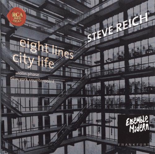 Steve Reich: City Life / 8 Lines by Ensemble Modern