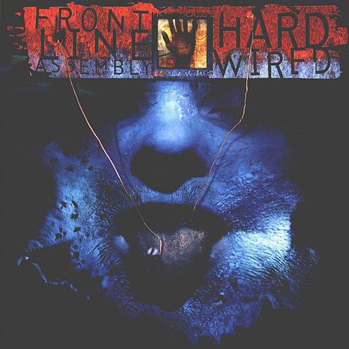 Hard Wired by Front Line Assembly