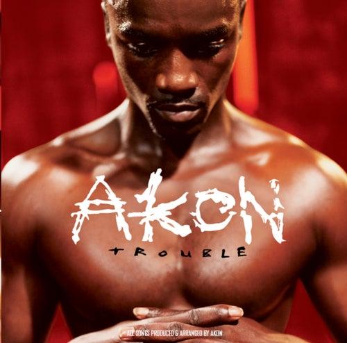 Trouble by Akon