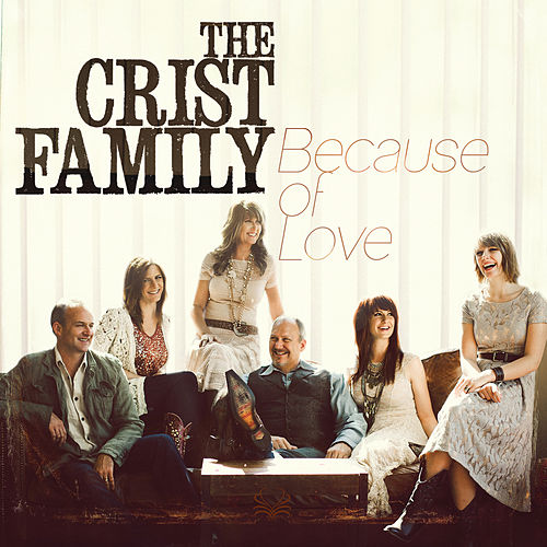 Because of Love by Crist Family