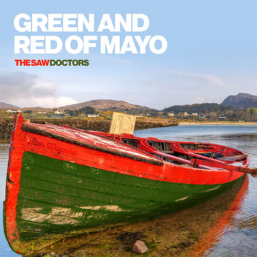 Green and Red of Mayo - Single von The Saw Doctors