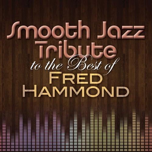 Smooth Jazz Tribute to The Best of Fred Hammond von Smooth Jazz Allstars