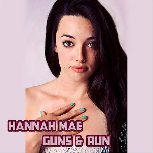 Guns & Run von Hannah Mae