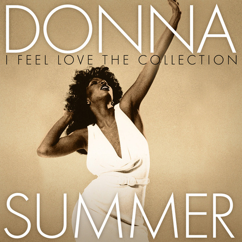 I Feel Love: The Collection by Donna Summer