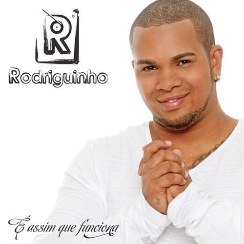 É Assim Que Funciona by Rodriguinho