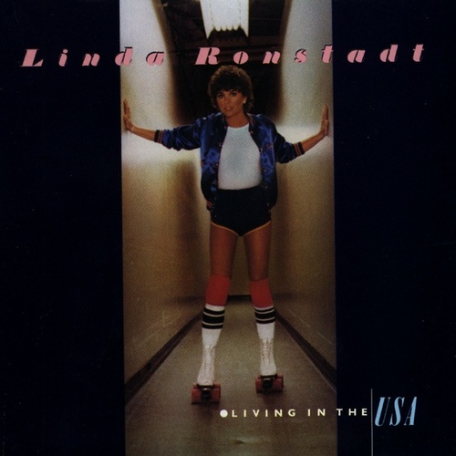 Living in the USA by Linda Ronstadt