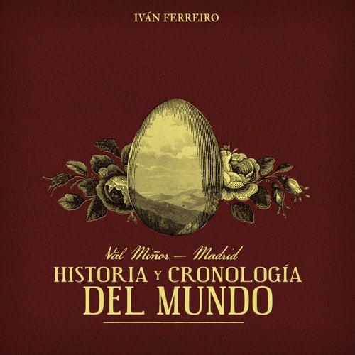 Val Miñor - Madrid: Historía y cronología del mundo de Ivan Ferreiro