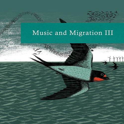 Music & Migration, Vol. 3 von Various Artists