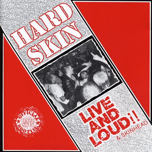 Live And Loud!! & Skinhead de Hard Skin