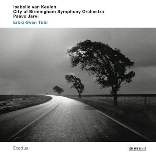 Erkki-Sven Tüür: Exodus by Isabelle van Keulen