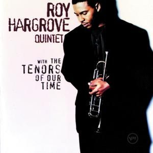 With The Tenors Of Our Time by Roy Hargrove