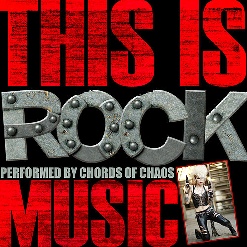This Is Rock Music di Chords Of Chaos