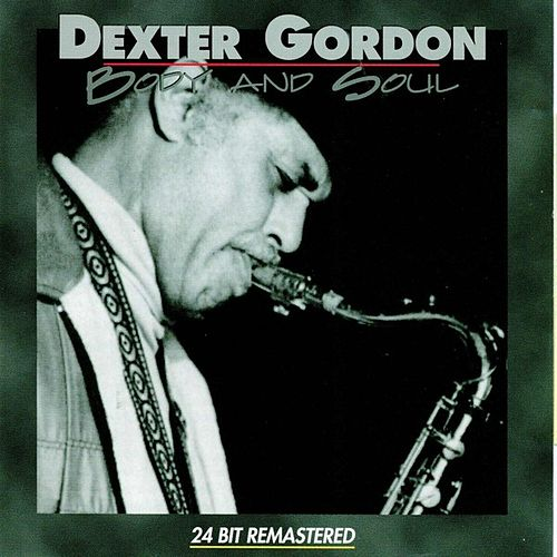 Body And Soul by Dexter Gordon