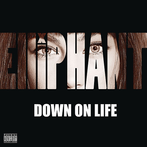 Down on Life von Elliphant