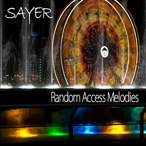 Random Access Melodies by Sayer