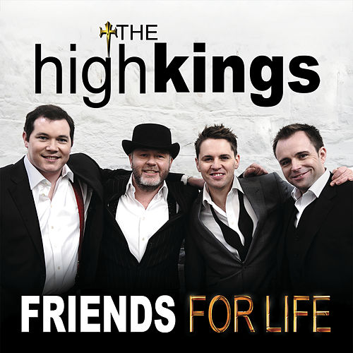 Friends for Life von The High Kings