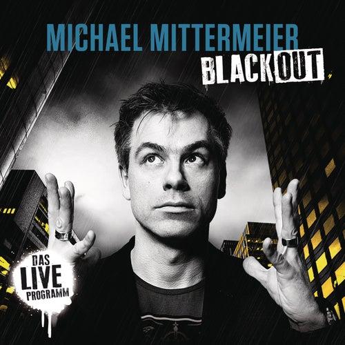 Blackout von Michael Mittermeier
