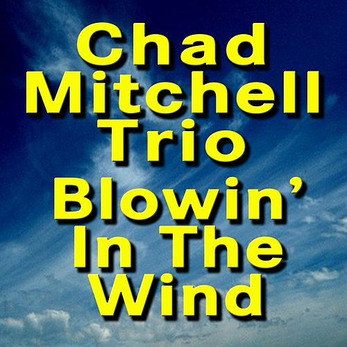 Blowin' in the Wind (Original Artists Original Songs) by The Chad Mitchell Trio