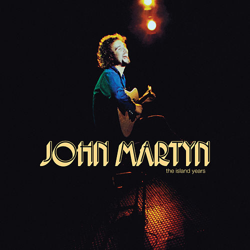 The Island Years de John Martyn