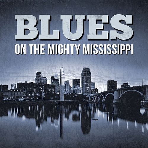 Blues - On The Mighty Mississippi de Various Artists
