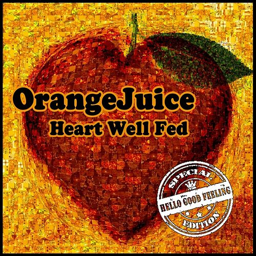 Heart Well Fed von Orange Juice