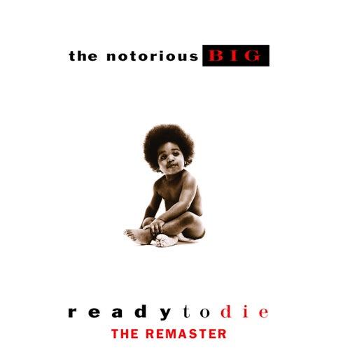 Ready to Die (The Remaster) von The Notorious B.I.G.