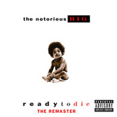 Ready To Die The Remaster by The Notorious B.I.G.