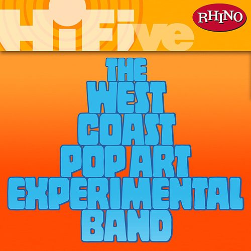Rhino Hi-Five: The West Coast Pop Art Experimental Band by West Coast Pop Art Experimental Band