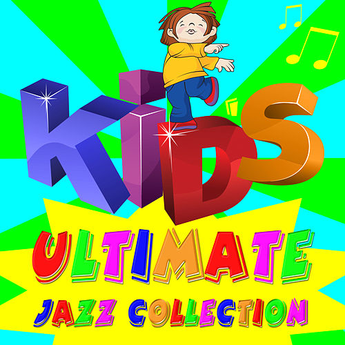 Kid's Ultimate Jazz Collection de Various Artists