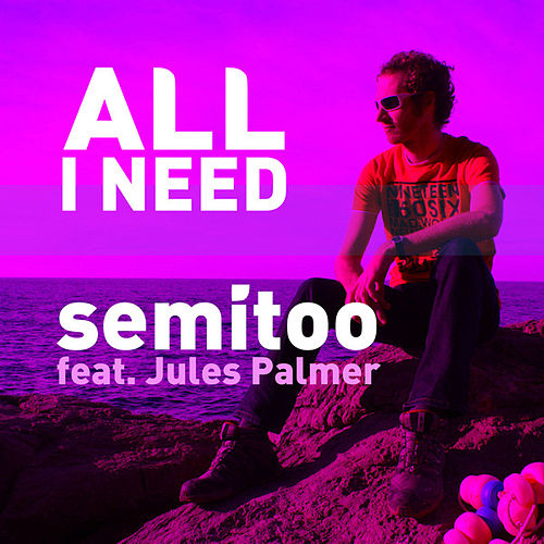 All I Need by Semitoo