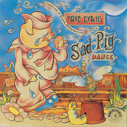 Sad Pig Dance by Dave Evans