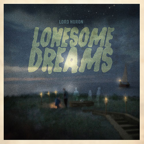 Lonesome Dreams van Lord Huron