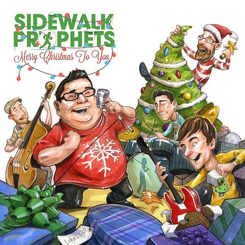 Merry Christmas To You von Sidewalk Prophets