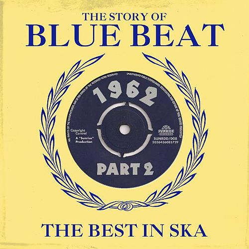The Story of Blue Beat 1962 Part 2 von Various Artists