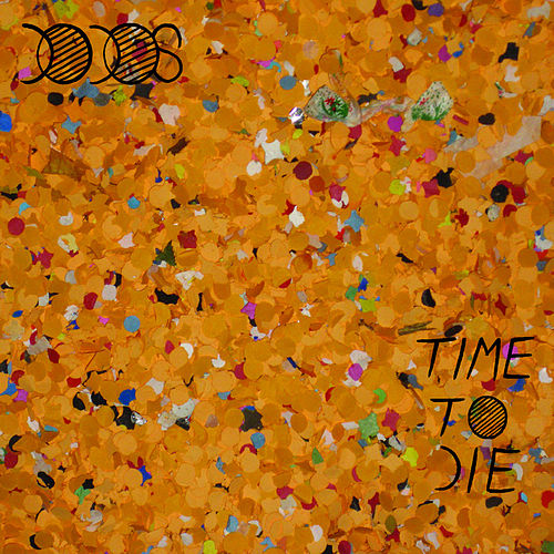 Time To Die von The Dodos
