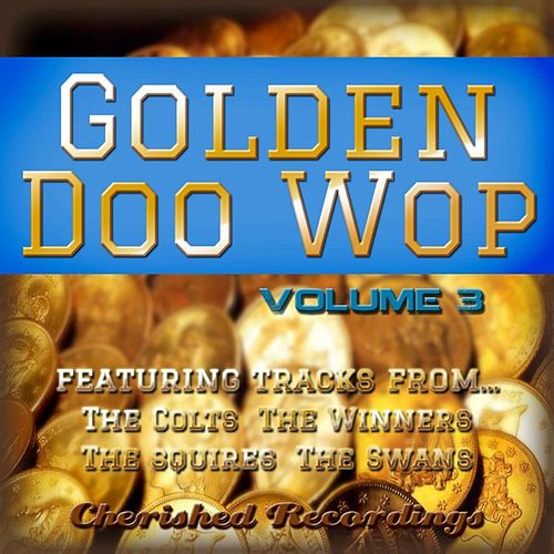 Golden Doo Wop, Vol. 3 by Various Artists