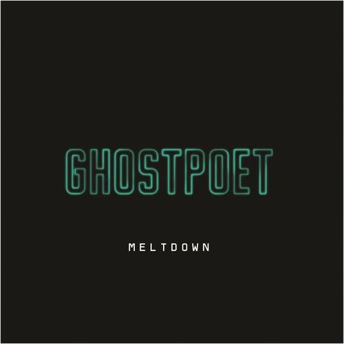 Meltdown von Ghostpoet